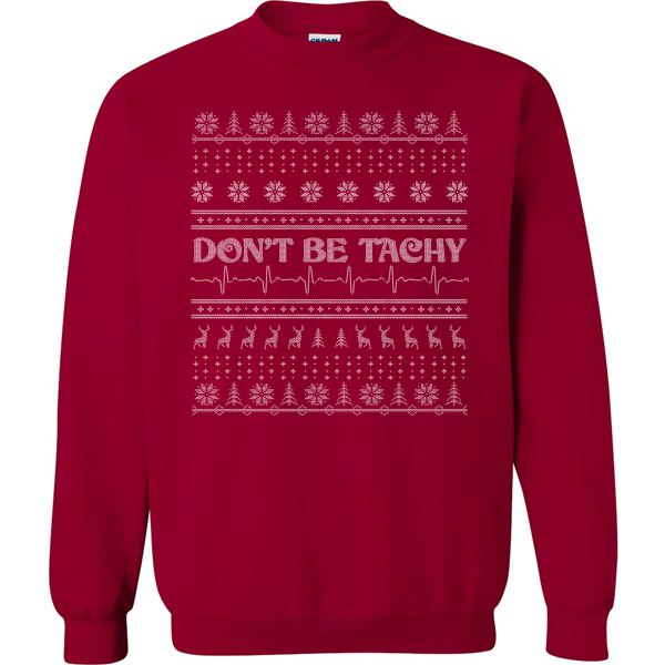 Don't Be Tachy Ugly Christmas Sweater - Crewneck Sweatshirt | WSU ...